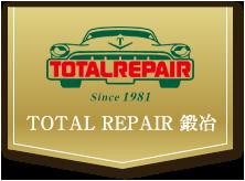TOTAL REPAIR 鍛冶